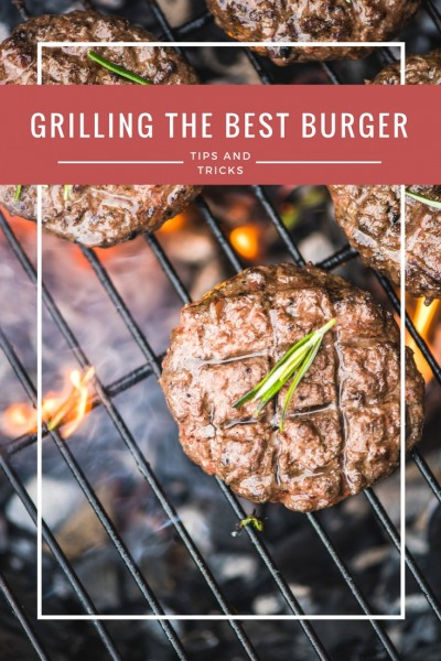 Make the BEST burgers with these tips and tricks